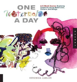 One Watercolor a Day: A 6-Week Course Exploring Creativity Using Watercolor, Pattern, and Design (Paperback)
