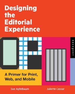 Designing the Editorial Experience: A Primer for Print, Web, and Mobile (Paperback)
