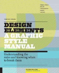 Design Elements: A Graphic Style Manual: Understanding the Rules and Knowing When to Break Them (Paperback)