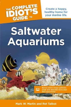 The Complete Idiot's Guide to Saltwater Aquariums