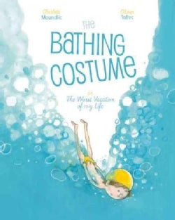 The Bathing Costume: or The Worst Vacation of My Life (Hardcover)