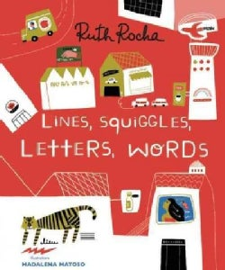 Lines, Squiggles, Letters, Words (Hardcover)
