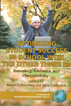 Optimizing Student Success in School With the Other Three Rs: Reasoning, Resilience, And Responsibility (Paperback)