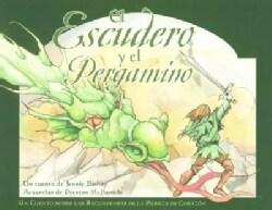 El Escudero y el Pergamino / The Squire and the Scroll: Un cuento sobre las recopensas de la pureza de corazon / ... (Paperback)