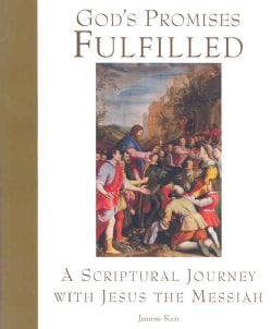 God's Promises Fulfilled: A Scriptural Journey With Jesus the Messiah (Paperback)
