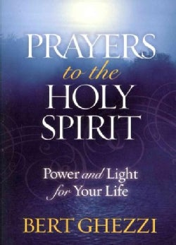 Prayers to the Holy Spirit: Power and Light for Your Life (Paperback)