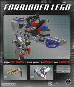Forbidden Lego: Build the Models Your Parents Warned You Against! (Paperback)