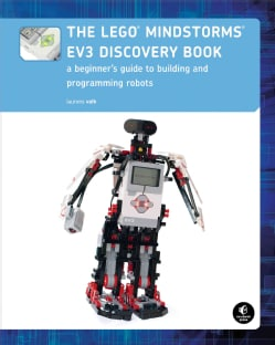 The Lego Mindstorms EV3 Discovery Book: A Beginner's Guide to Building and Programming Robots (Paperback)