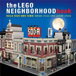 The Lego Neighborhood Book: Build Your Own Town! (Hardcover)