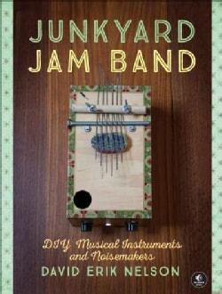 Junkyard Jam Band: DIY Musical Instruments and Noisemakers (Paperback)