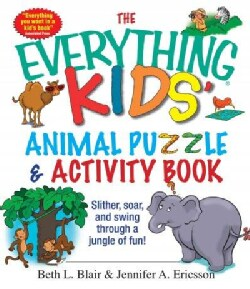The Everything Kids' Animal Puzzles & Activity Book: Slither, Soar, And Swing Through A Jungle Of Fun! (Paperback)