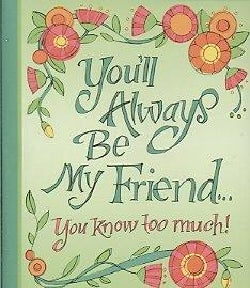 You'll Always Be My Friend... You Know Too Much! (Hardcover)