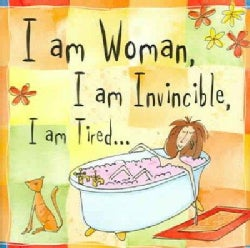 I Am Woman. I Am Invincible. I Am Tired. (Hardcover)
