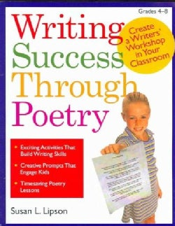 Writing Success Through Poetry: Create a Writers' Workshop in Your Classroom: Grades 4-8 (Paperback)