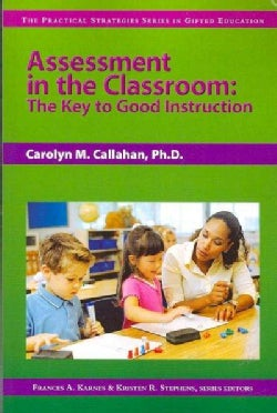 Assessment in the Classroom: The Key to Good Instruction (Paperback)