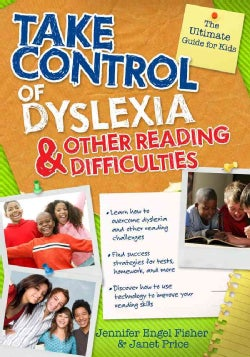 Take Control of Dyslexia and Other Reading Difficulties: The Ultimate Guide for Kids (Paperback)