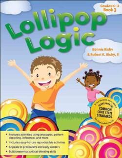 Lollipop Logic Book: Grades K-3 (Paperback)