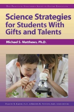 Science Strategies for Students With Gifts and Talents: The Practical Strategies Series in Gifted Education (Paperback)