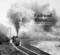 Railroad Vision: Steam Era Images from the Trains Magazine Archives (Hardcover)