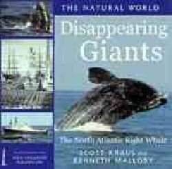 Disappering Giants: The North Atlantic Right Whale (Hardcover)