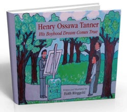 Henry Ossawa Tanner: His Boyhood Dream Comes True (Hardcover)