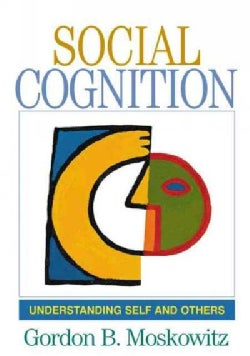 Social Cognition: Understanding Self And Others (Paperback)