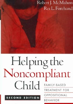 Helping the Noncompliant Child: Family-Based Treatment for Oppositional Behavior (Paperback)
