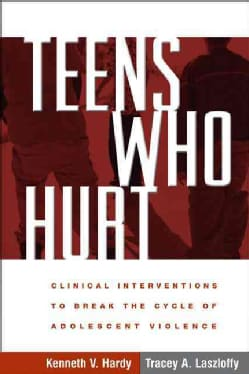 Teens Who Hurt: Clinical Interventions to Break the Cycle of Adolescent Violence (Paperback)