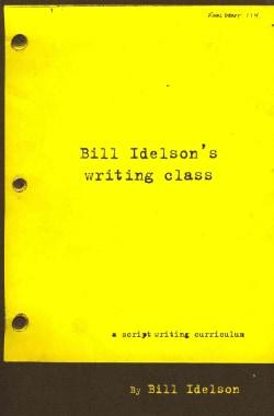 Bill Idelson's Writing Class: A Script Writing Curriculum (Paperback)
