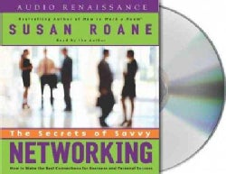 The Secrets of Savvy Networking: How to Make the Best Connections for Business And Personal Success (CD-Audio)