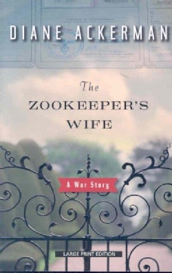The Zookeeper's Wife: A War Story (Paperback)