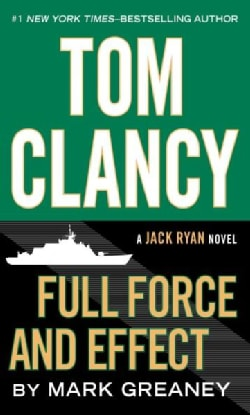 Tom Clancy Full Force and Effect (Paperback)