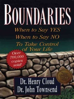 Boundaries: When to Say Yes, When to Say No, to Take Control of Your Life (Paperback)