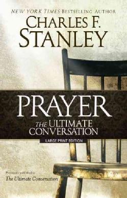 Prayer: The Ultimate Conversation (Paperback)