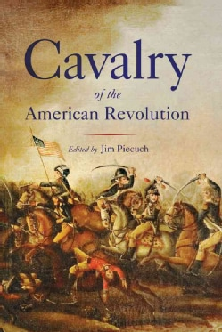 Cavalry of the American Revolution (Paperback)