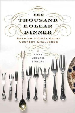 The Thousand Dollar Dinner: America's First Great Cookery Challenge (Hardcover)