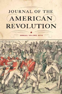 Journal of the American Revolution 2016 (Hardcover)