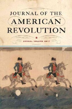 Journal of the American Revolution 2017 (Hardcover)