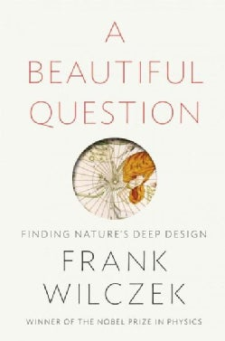 A Beautiful Question: Finding Nature's Deep Design (Hardcover)