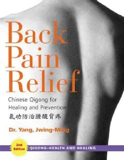 Back Pain Relief: Chinese Qigong For Healing And Prevention (Paperback)