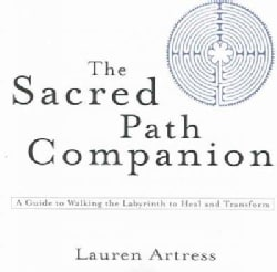 The Sacred Path Companion: A Guide to Walking the Labyrinth to Heal And Transform (Paperback)