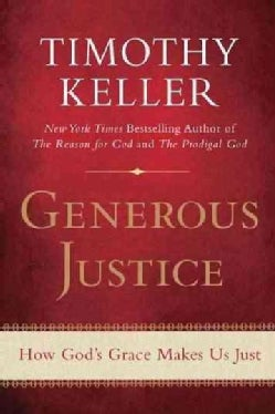 Generous Justice: How God's Grace Makes Us Just (Paperback)