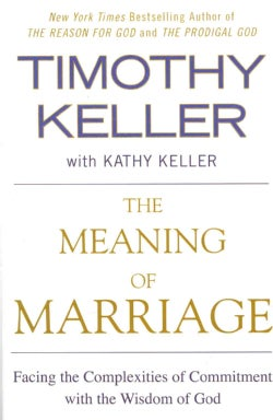 The Meaning of Marriage: Facing the Complexities of Commitment With the Wisdom of God (Paperback)