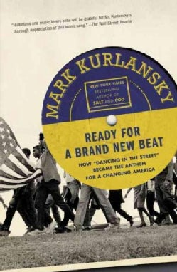 """Ready for a Brand New Beat: How """"Dancing in the Street"""" Became the Anthem for a Changing America (Paperback)"""