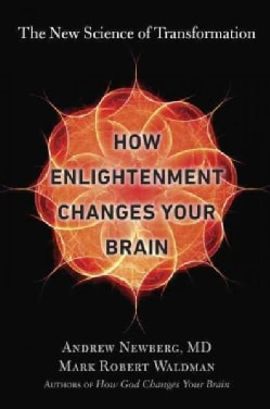 How Enlightenment Changes Your Brain: The New Science of Transformation (Hardcover)