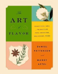 The Art of Flavor: Practices and Principles for Creating Delicious Food (Hardcover)