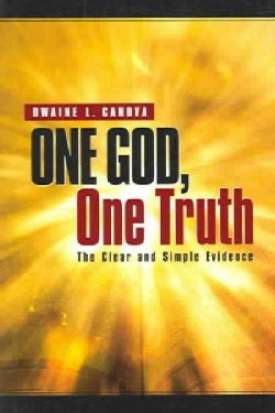 One God, One Truth: The Clear and Simple Evidence (Paperback)