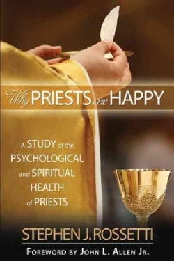 Why Priests Are Happy: A Study of the Psychological and Spiritual Health of Priests (Paperback)