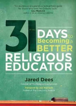31 Days to Becoming a Better Religious Educator (Paperback)