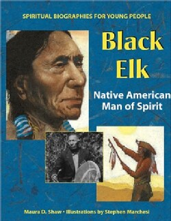 Black Elk: Native American Man Of Spirit (Hardcover)